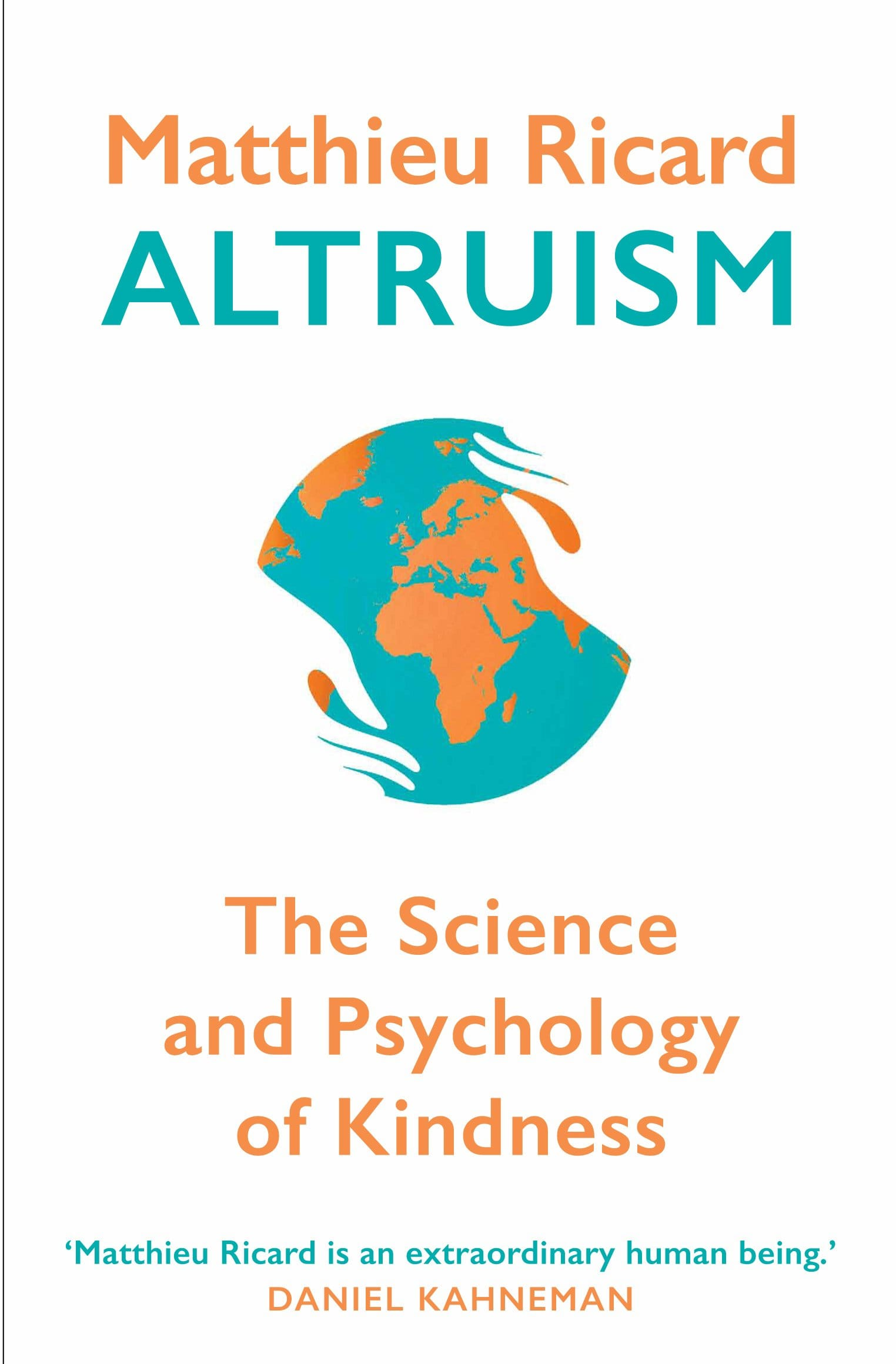 Altruism: The Science and Psychology of Kindness by Matthieu Ricard